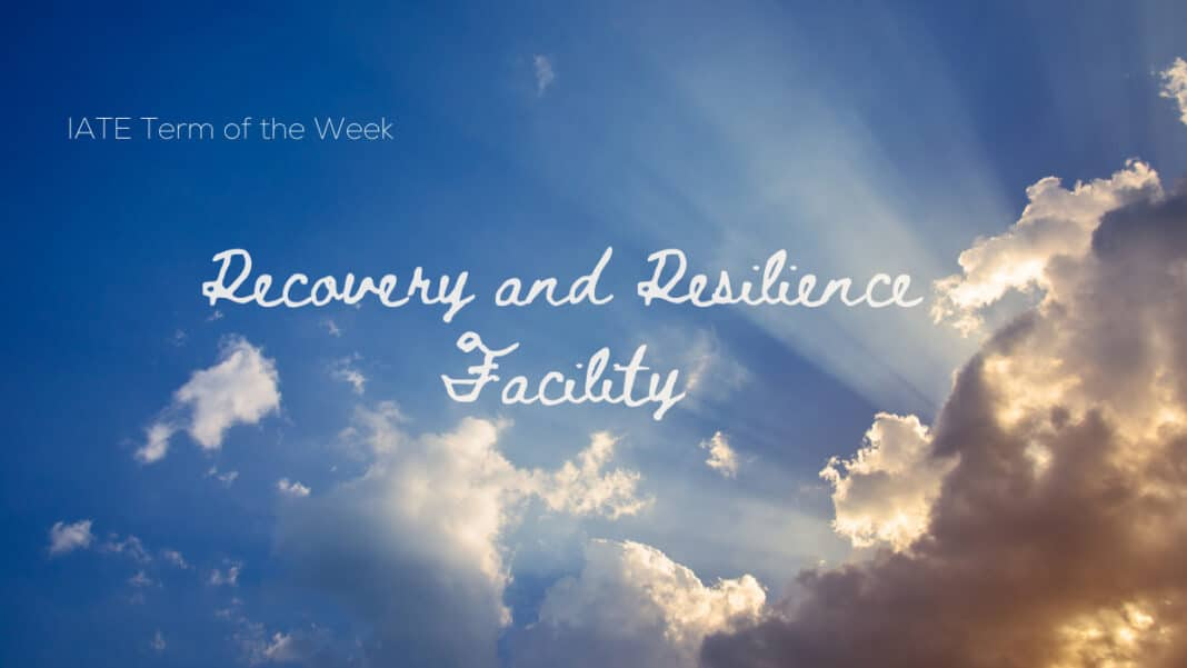 IATE Term of the Week: Recovery and Resilience Facility
