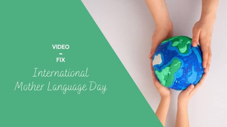 Video-Fix: International Mother Language Day