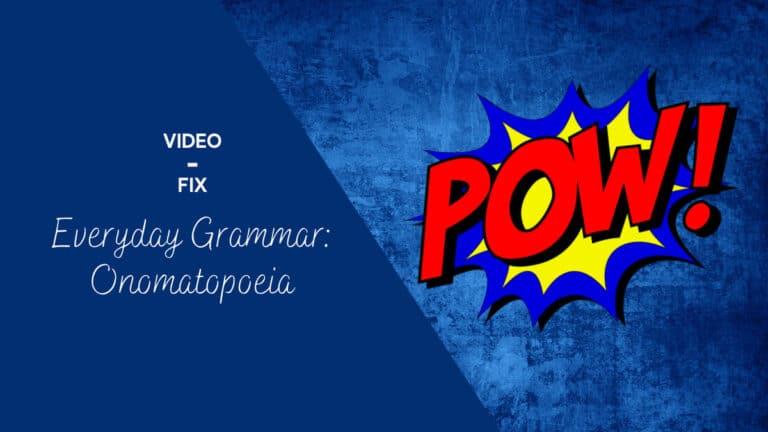 Video-Fix: Everyday Grammar: Onomatopoeia