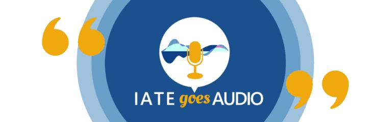 IATE goes AUDIO page header 1 768x240 2