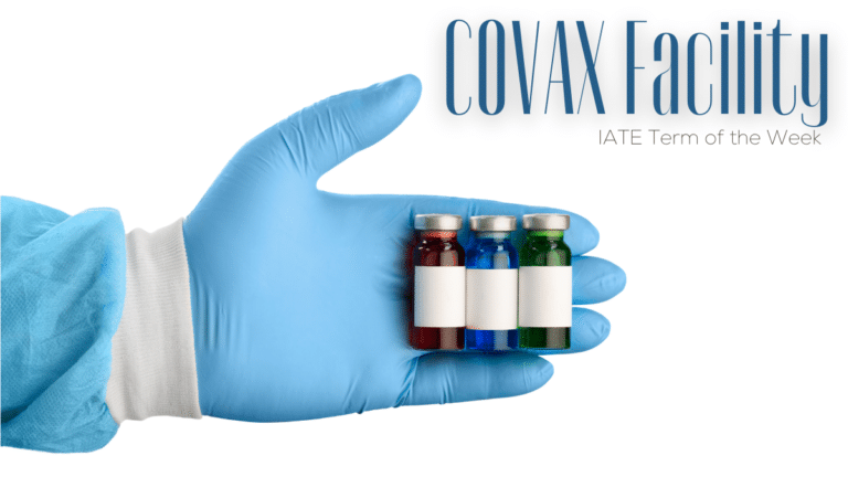 IATE Term of the Week: COVAX Facility