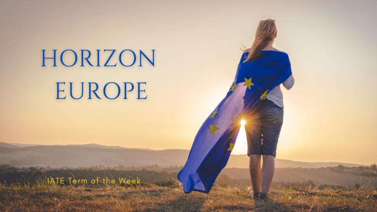IATE Term of the Week: Horizon Europe