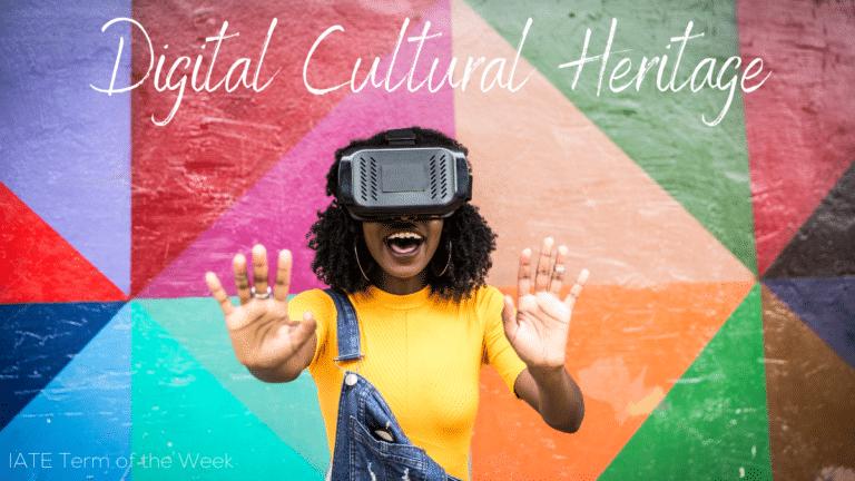 IATE Term of the Week: Digital Cultural Heritage