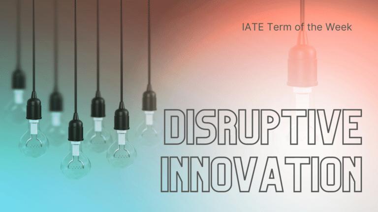 IATE Term of the Week: Disruptive innovation