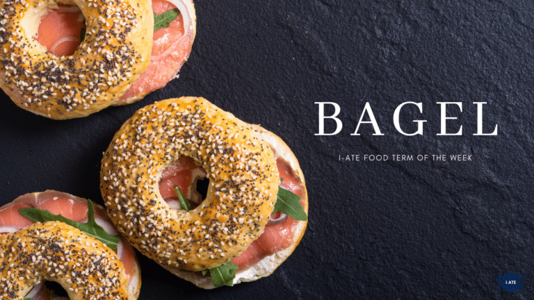 I-ATE Food Term of the Week: Bagel