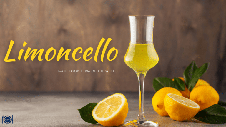 I-ATE Food Term of the Week: Limoncello