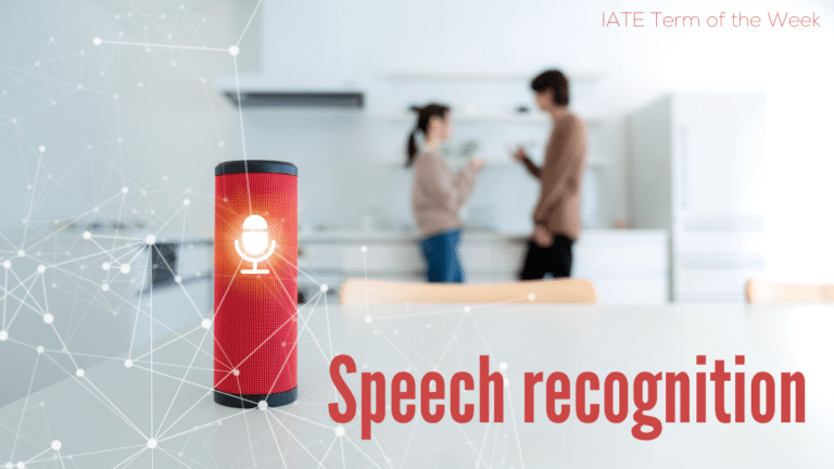 IATE Term of the week: Speech recognition