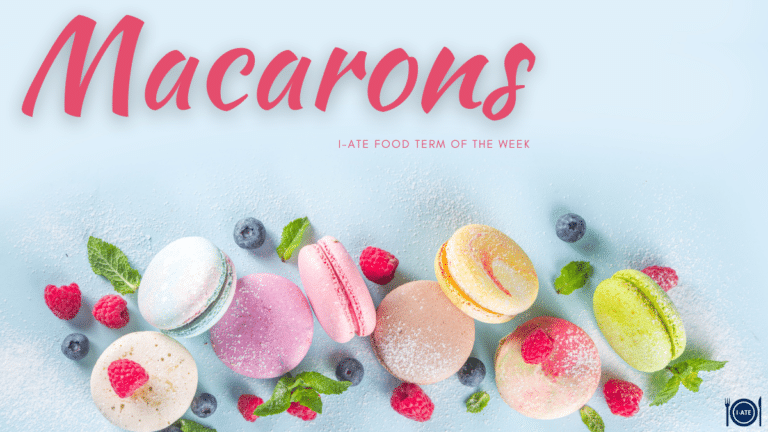 I-ATE Term of The Week: Macarons