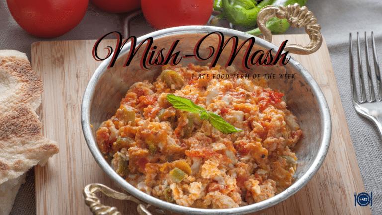 IATE Food Term of the Week – Mish-Mash