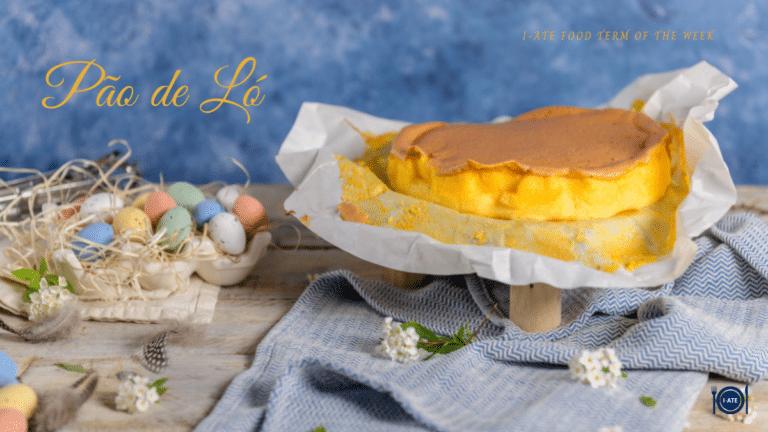 I-ATE Food Term of the Week: Pão de Ló