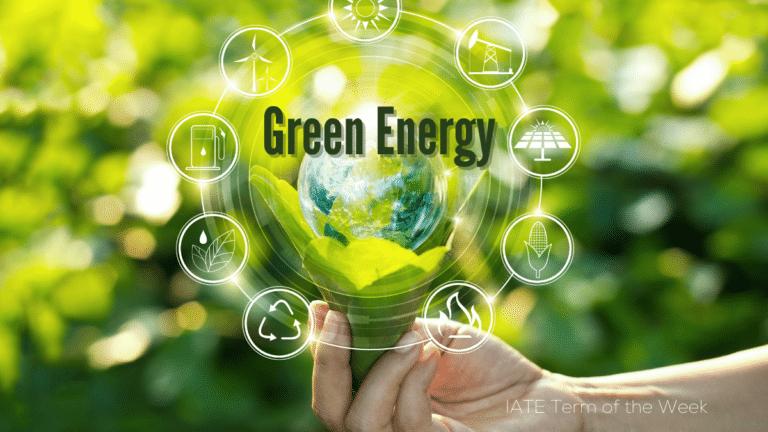 IATE Term of the Week: Green Energy